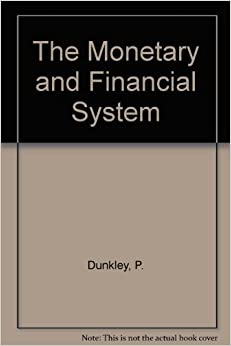 The Monetary and Financial System