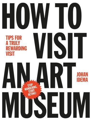 [Book] How to Visit an Art Museum: Tips for a truly rewarding visit T.X.T
