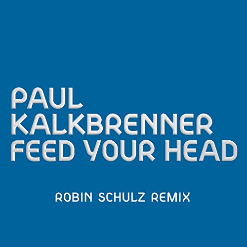 Feed Your Head  Robin Schulz Remix