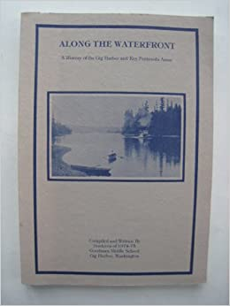 Along the Waterfront: A History of the Gig Harbor and Key Peninsula Areas