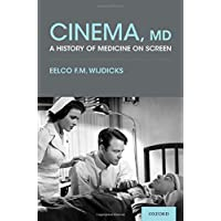 Cinema, MD: A History of Medicine On Screen