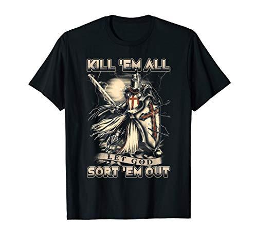 Kill 'em All Let God Sort 'em Out Shirt Gift For Men, Women