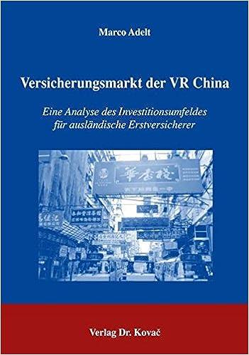 Book Versicherungsmarkt der VR China: Eine Analyse des Investitionsumfeldes für ausländische Erstversicherer