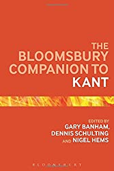 The Bloomsbury Companion to Kant (Bloomsbury Companions)
