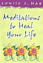 Meditations to Heal Your Life - 2002 publication