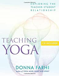 Teaching Yoga: Ethics and the Teacher-student Relationship
