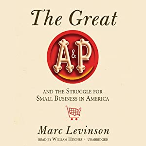 The Great A&P and the Struggle for Small Business in America Audiobook