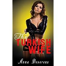 The Turkish Wife: An Interracial, femdom story (Interracial Bdsm Femdom)
