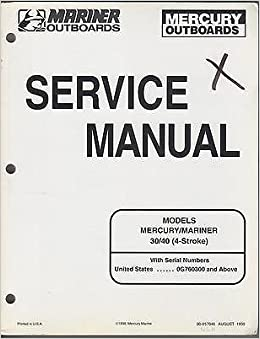 1999 mariner mercury 30 40 4 stroke p n 90 857046 service manual Mariner Serial Number Chart 1999 mariner mercury 30 40 4 stroke p n 90 857046 service manual 557 mercury amazon books