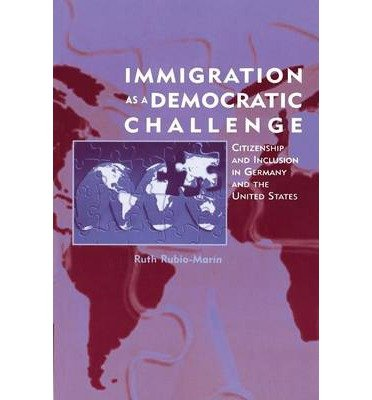 Download Immigration as a Democratic Challenge: Citizenship and Inclusion in Germany and the United States (Paperback) - Common ebook