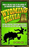 Wyoming Trivia, Brian Day, 1931832811