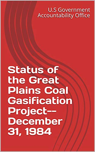 Status of the Great Plains Coal Gasification Project--December 31, 1984