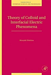 Theory of Colloid and Interfacial Electric Phenomena, Volume 12 (Interface Science and Technology)