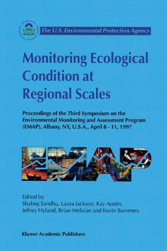 Monitoring Ecological Condition at Regional Scales: Proceedings of the Third Symposium on the Environmental Monitoring a