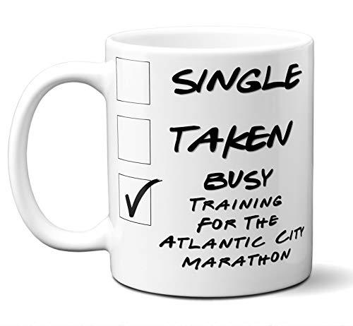 Funny Atlantic City Marathon Runners Mug. Single, Taken, Busy Training For Cup. Great Marathon Running Gift Men Women Birthday Christmas. 11 ounces. ()