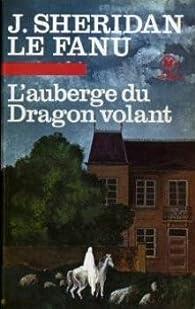 L'auberge du dragon volant par Joseph Sheridan Le Fanu