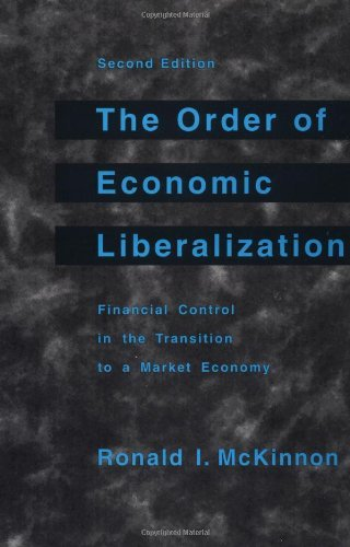 By Ronald I. Mckinnon The Order of Economic Liberalization: Financial Control in the Transition to a Market Economy (The J (2nd) [Paperback]