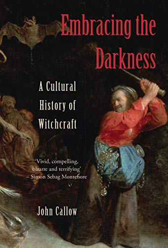 Embracing the Darkness: A Cultural History of Witchcraft]()