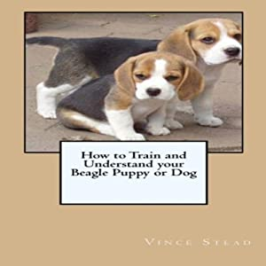 How to Train and Understand Your Beagle Puppy or Dog Hörbuch