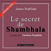 Le secret de Shambhala (La prophétie des Andes 3) | James Redfield
