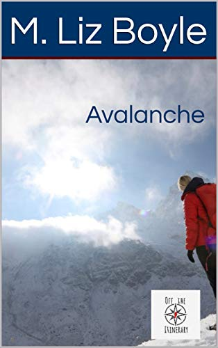 Avalanche (Off the Itinerary Book 1) by [Boyle, M. Liz]