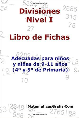 Libro de Fichas - Divisiones - Nivel I: Para niños y niñas de 9-11 años 4º-5º Primaria : Volume 7: Amazon.es: Carlos Arribas: Libros