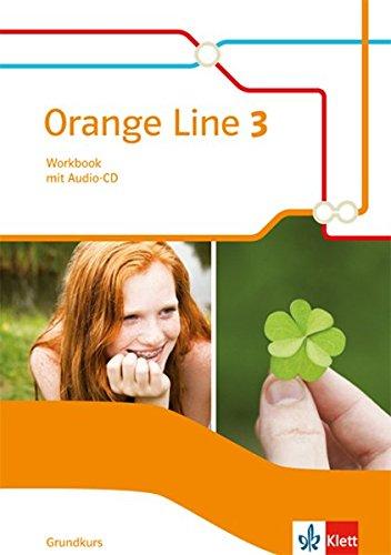 Orange Line 3 Grundkurs: Workbook mit Audio-CD Klasse 7 (Orange Line. Ausgabe ab 2014)