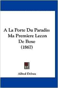 La Porte Du Paradis: Ma Premiere Lecon De Boxe (1867) (French