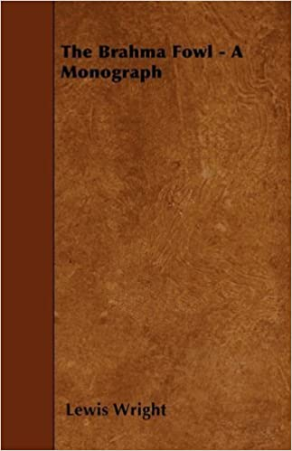 Book The Brahma Fowl - A Monograph by Lewis Wright (2010-04-29)