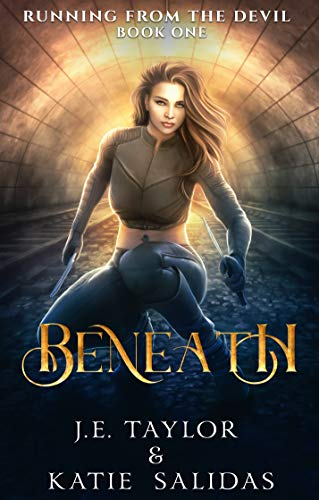 Beneath by Taylor, J.E. & Salidas, Katie