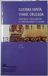 Guerra santa, yihad, cruzada: Violencia y religión en el