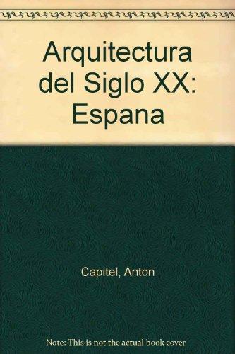 Descargar Libro Arquitectura Del Siglo Xx: España Anton Capitel