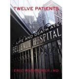 Twelve Patients: Life and Death at Bellevue Hospital (Hardback) - Common