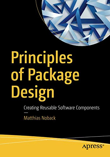 - Principles of Package Design: Creating Reusable Software Components