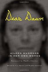 Dear Dawn: Aileen Wuornos in Her Own Words