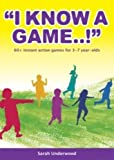 I Know a Game!!!, Sarah Underwood and Lorna Mathews, 1857411285