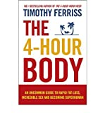 img - for The 4-Hour Body: An Uncommon Guide to Rapid Fat-loss, Incredible Sex and Becoming Superhuman (Paperback) By (author) Timothy Ferriss book / textbook / text book