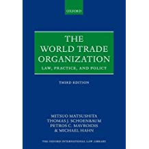 The World Trade Organization: Law, Practice, and Policy