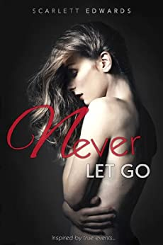 Never Let Go (NLG Book 1) by [Edwards, Scarlett]