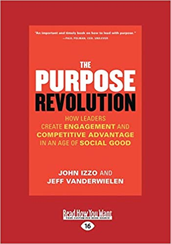 Descargar The Purpose Revolution: How Leaders Create Engagement And Competitive Advantage In An Age Of Social Good Epub