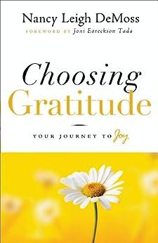 Choosing Gratitude: Your Journey to Joy by [DeMoss, Nancy Leigh]
