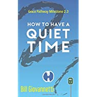 How to Have a Quiet Time: Grace Pathway Milestone 2.3