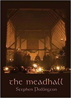 Book The Mead-Hall: The Feasting Tradition in Anglo-Saxon England by Stephen Pollington (2010-12-03)