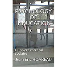 PSYCHOLOGY OF INDUCATION: L'univers carcéral scolaire (French Edition)