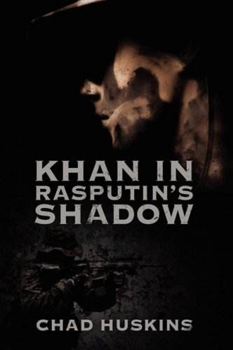 Book: Khan in Rasputin's Shadow by Chad Ryan Huskins