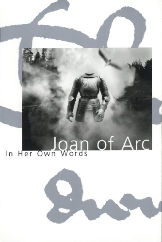 (Joan of Arc: In her own words)