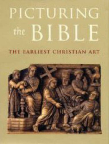 Picturing the Bible: The Earliest Christian Art (Kimbell Art Museum)