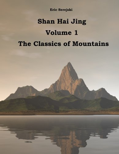 Shan Hai Jing. 1. Classics of Mountains