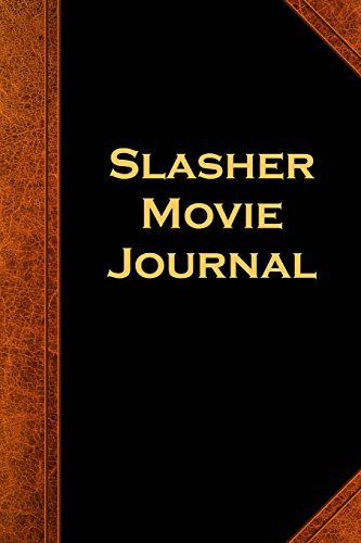 Slasher Movie Journal Vintage Style: (Notebook, Diary, Blank Book) (Scary Halloween Journals Notebooks (Film Horror Halloween 2017)
