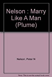 Marry Like a Man: The Essential Guide for Grooms (Plume)